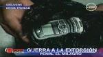 Trujillo: extorsionadores del penal El Milagro eligen al azar a sus víctimas - Noticias de extorsión