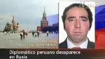 """Padre de diplomático desaparecido en Moscú: """"Imagino cosas peores"""" - Noticias de sergio del castillo cebreros"""