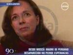 """Madre de diplomático desaparecido en Moscú confía: """"Él no está muerto"""" - Noticias de sergio del castillo cebreros"""