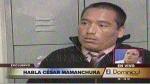 """Mamanchura: """"Abencia Meza me mandó a quitarle la vida a Alicia Delgado"""" - Noticias de pedro cesar mamanchura antunez"""