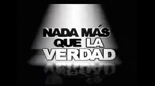 """""""Nada más que la verdad"""" se transmitirá en Perú en julio"""